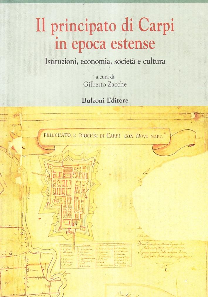 Il principato di Carpi in epoca estense. Istituzioni, economia, società e cultura (secoli XVI-XVIII)