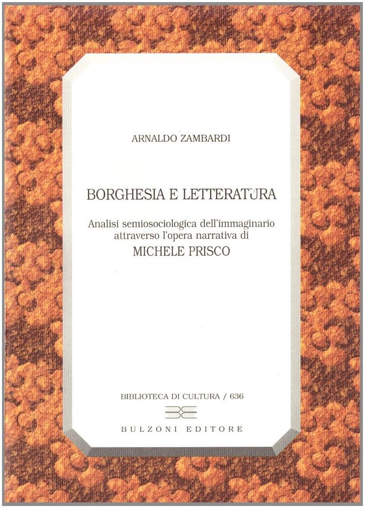 Borghesia e letteratura. Analisi semiosociologica dell'immaginario attraverso l'opera narrativa di Michele Prisco.