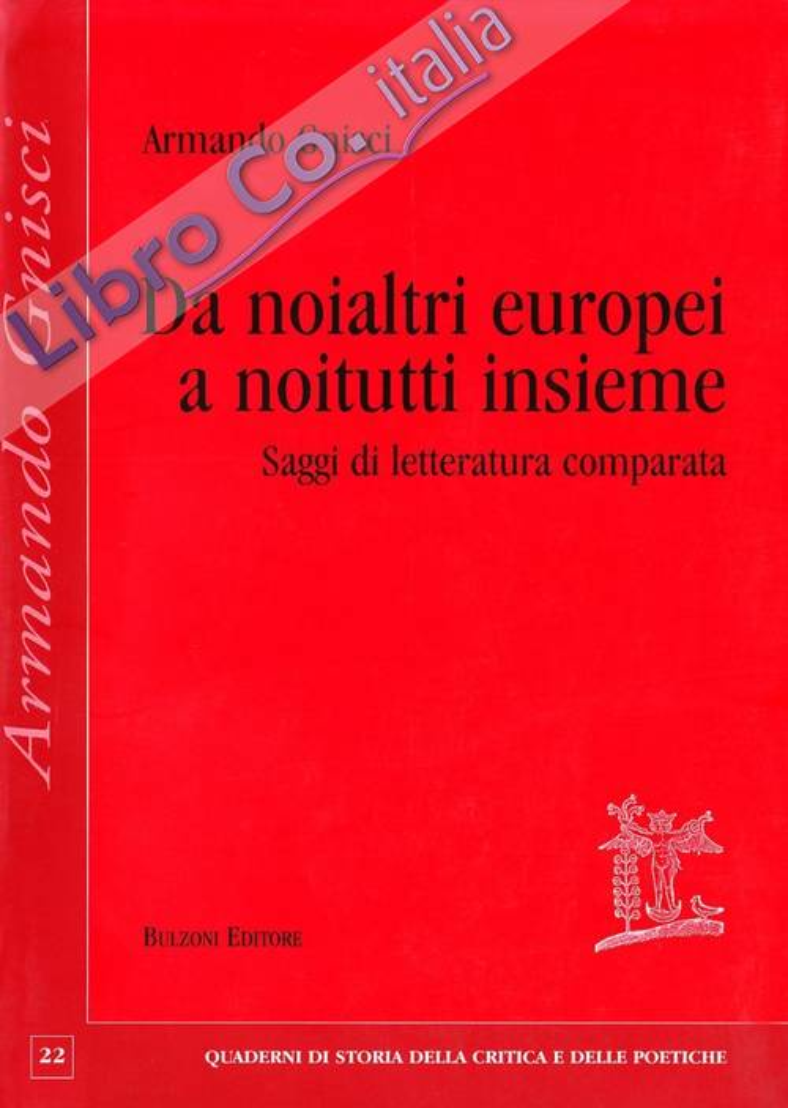 Da noialtri europei a noitutti insieme. Saggi di letteratura comparata.