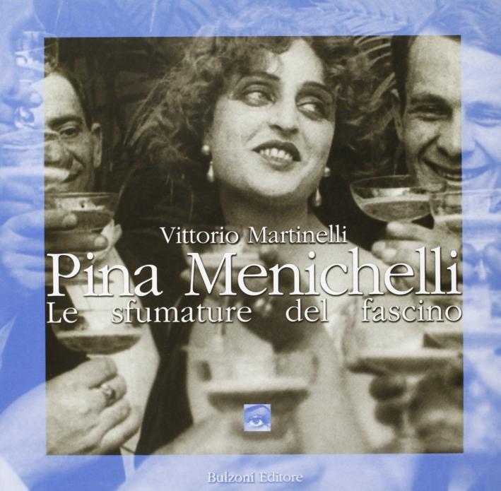 Pina Menichelli. Le sfumature del fascino