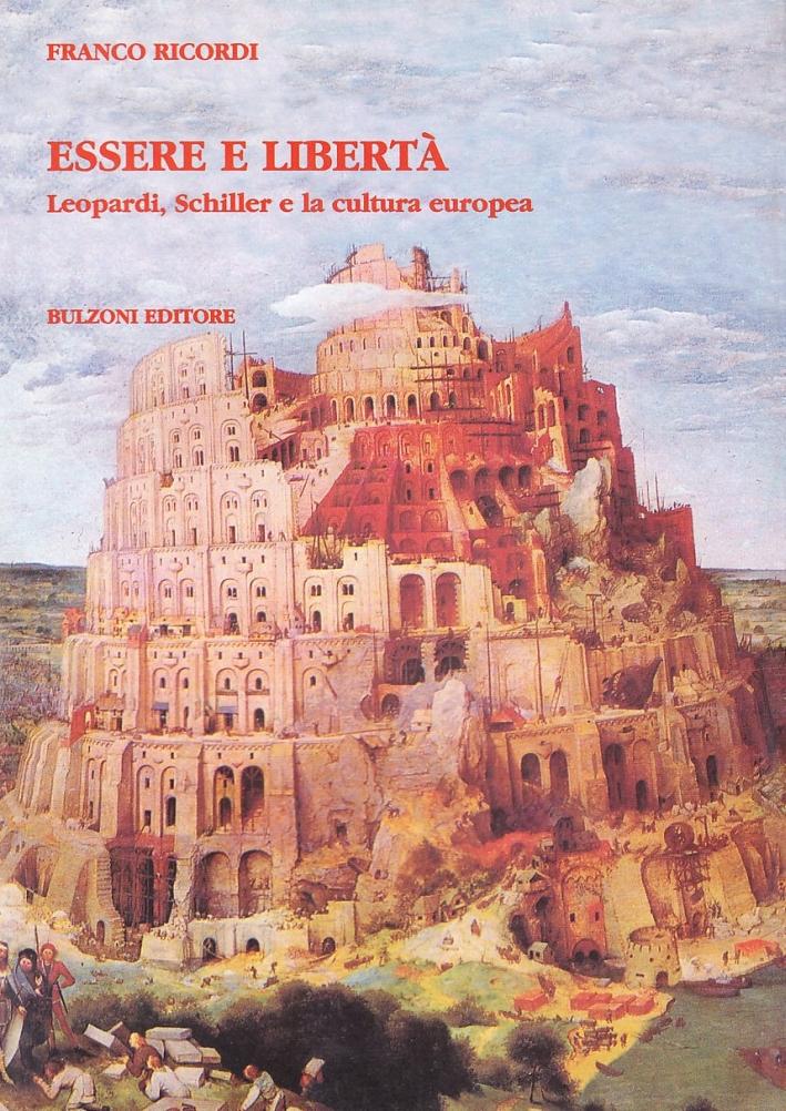 Essere e libertà. Leopardi, Schiller e la cultura europea.