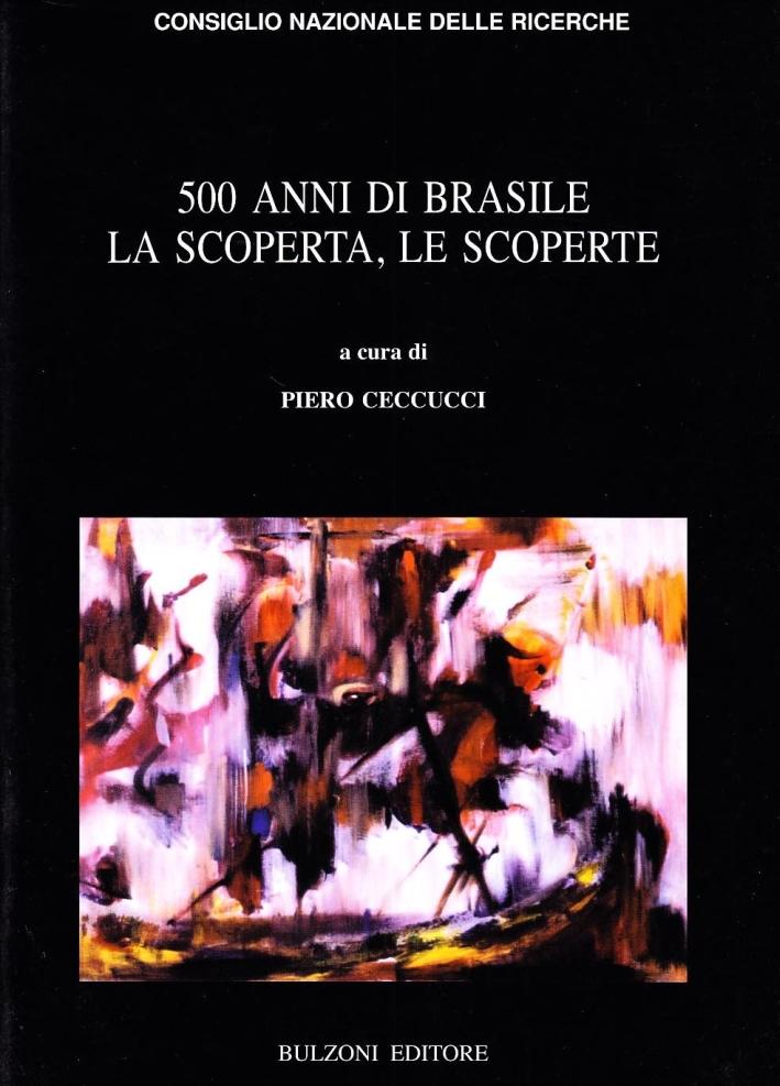 Cinquecento anni di Brasile. La scoperta, le scoperte