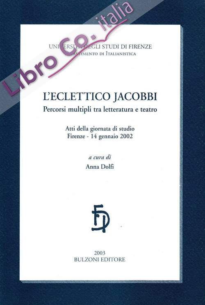 L'eclettico Jacobbi. Percorsi multipli tra letteratura e teatro.