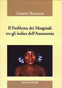 Il problema dei marginali tra gli indios dell'Amazzonia.