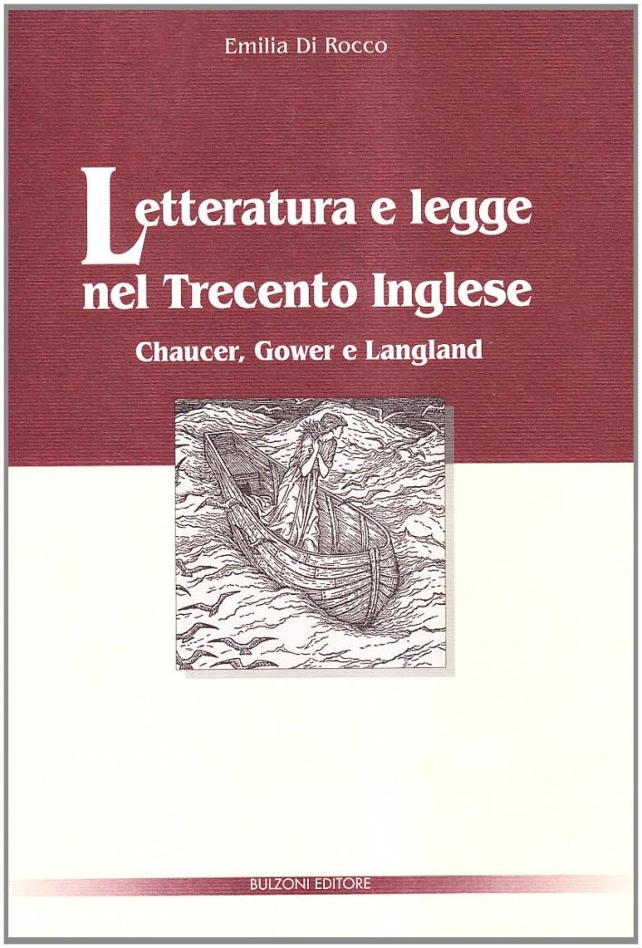 Letteratura e legge nel Trecento inglese. Chaucer, Gower e Langland.
