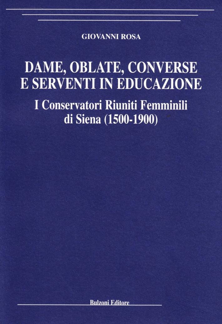 Dame, oblate, converse e serventi in educazione. I Conservatori riuniti femminili di Siena (1500-1900).