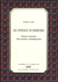 Le parole di Narciso. Forme e processi della scrittura autobiografica.