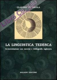 La linguistica tedesca. Un'introduzione con esercizi e bibliografia ragionata.