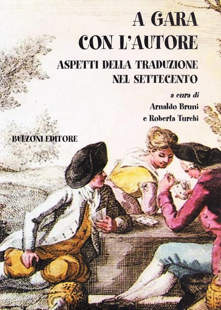 A gara con l'autore. Aspetti della traduzione nel '700.