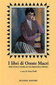 I libri di Oreste Macrì. Struttura e storia di una biblioteca privata.
