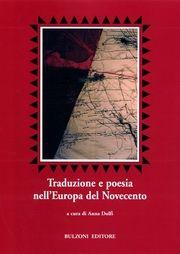 Traduzione e poesia nell'Europa del Novecento
