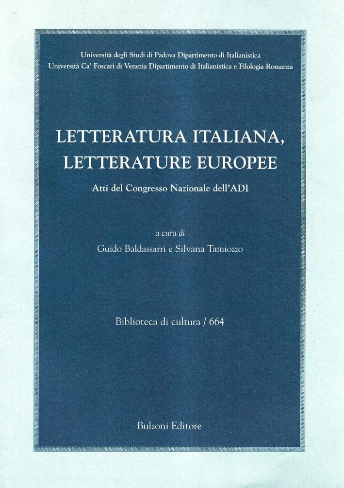 Letteratura italiana, letterature europee. Atti del Congresso nazionale dell'ADI (Padova-Venezia, 18-21 settembre 2002)