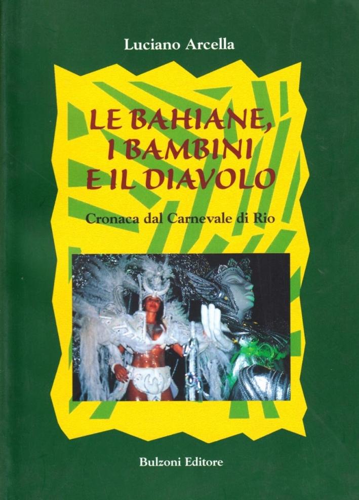 Le bahiane, i bambini e il diavolo. Cronaca del carnevale di Rio.