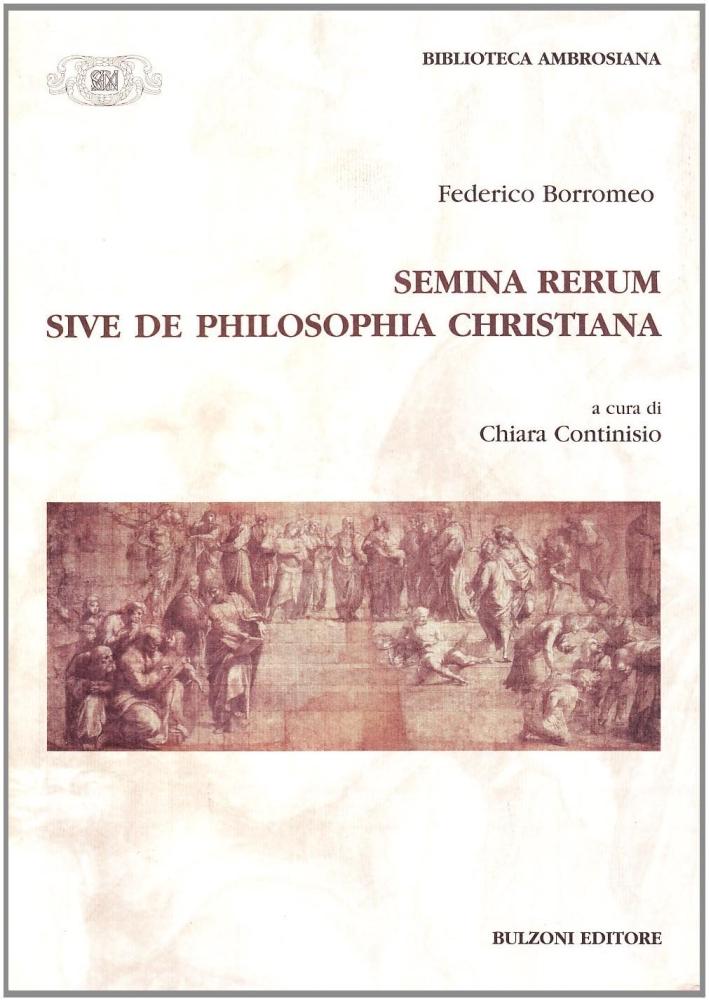 Semina rerum sive de philosophia christiana.