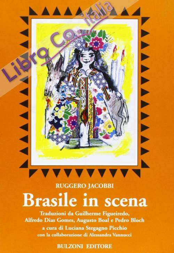 Brasile in scena. Traduzioni da Guilherme Figueiredo, Alfredo Dias Gomes, Augusto Boal e Pedro Bloch.