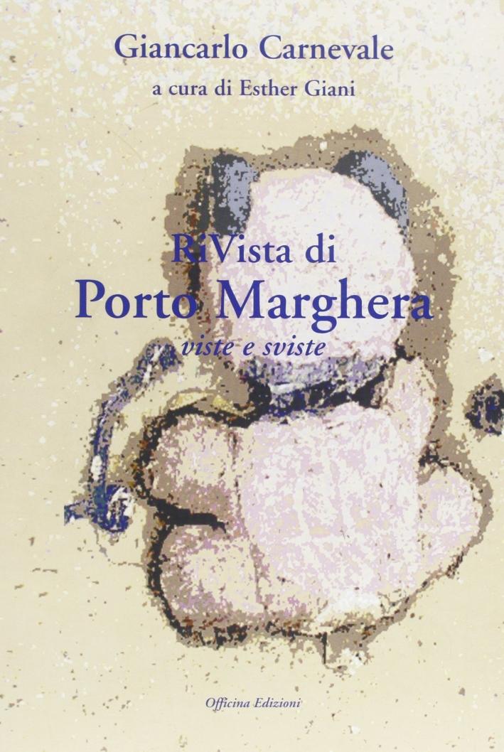 Rivista di Porto Marghera. Viste e riviste.