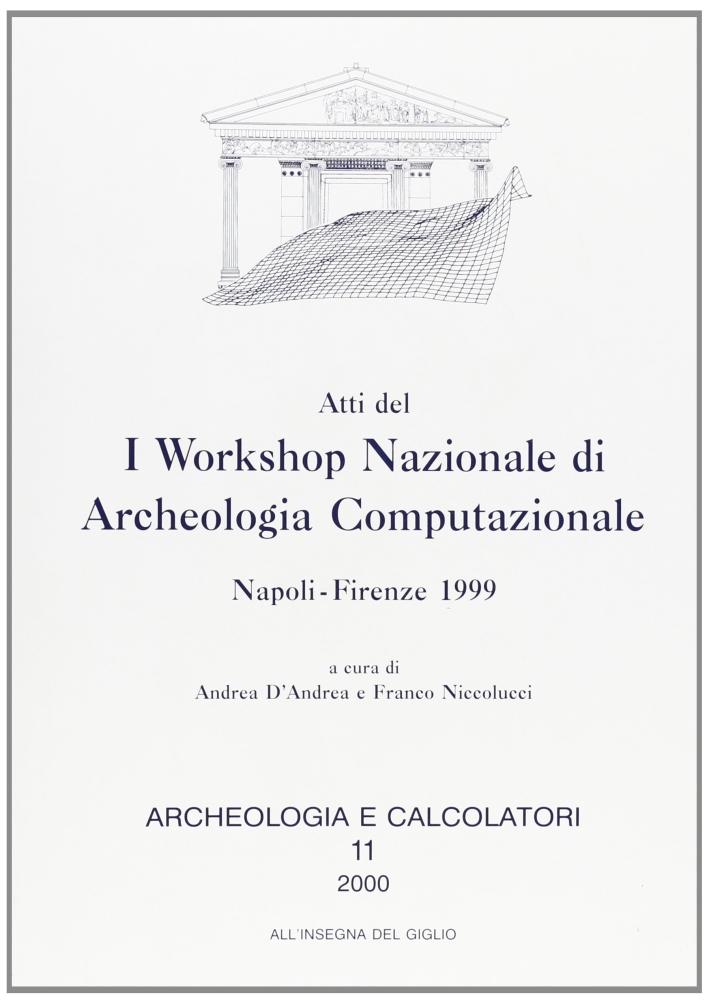 Atti del 1º Workshop nazionale di archeologia computazionale (Napoli-Firenze, 1999)