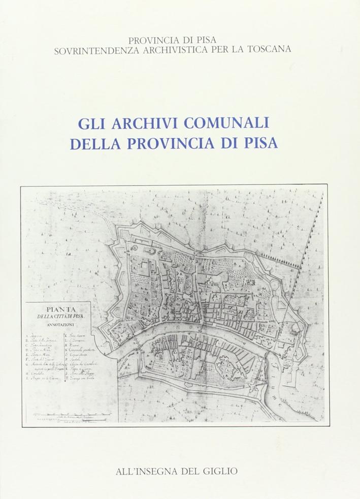 Gli archivi comunali della provincia di Pisa.