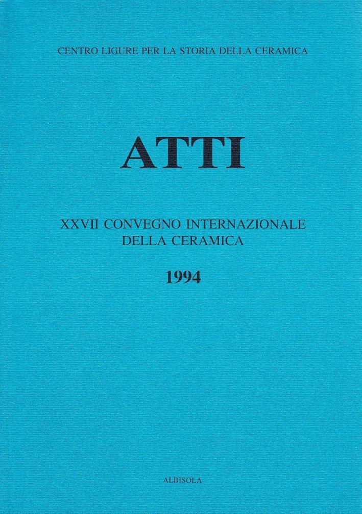 La ceramica post medievale in Italia. Il contributo dell'archeologia. Atti del 27° Congresso internazionale della ceramica (Albisola, 1994).