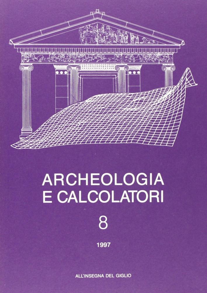 Archeologia e calcolatori. Vol. 8