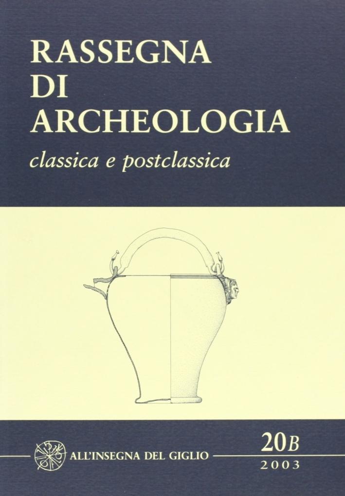Rassegna di archeologia. 20/B