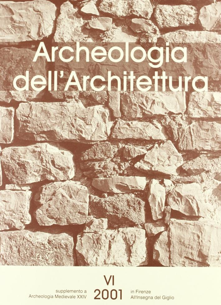 Archeologia dell'architettura (2001). Vol. 6