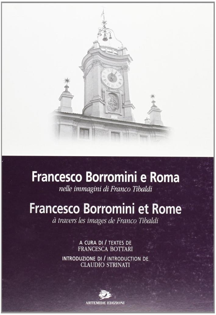 Francesco Borromini e Roma nelle Immagini di Franco Tibaldi-Francesco Borromini Et Rome À Travers les Images De Franco Tibaldi