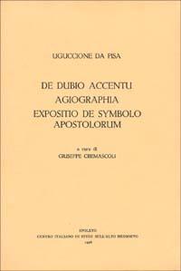 De dubio accentu. Agiographia. Expositio de symbolo apostolorum.