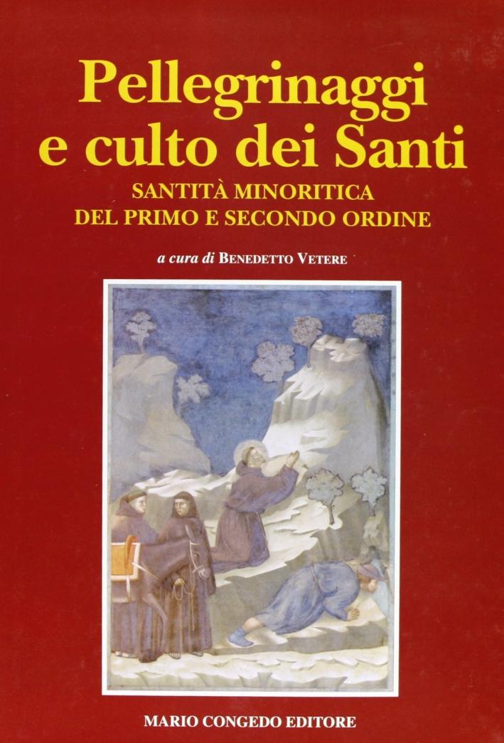 Pellegrinaggi e culto dei santi. Santità minoritica del primo e secondo ordine