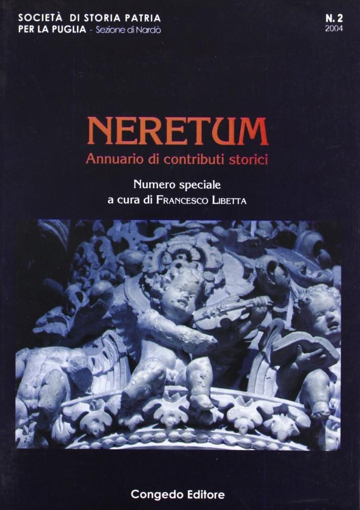Neretum. Annuario di Contributi Storici. Vol. 2. 2004 Società di Storia Patria per la Puglia - Sezione di Nardo'