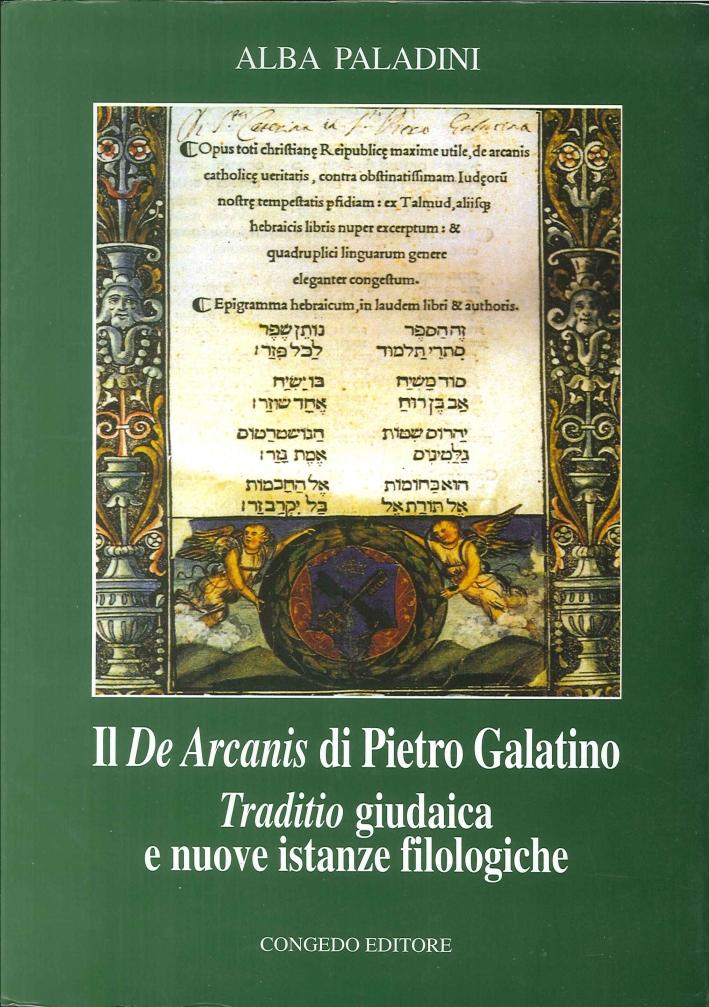 Il De arcanis di Pietro Galatino. Traditio giudaica e nuove istanze filologiche.