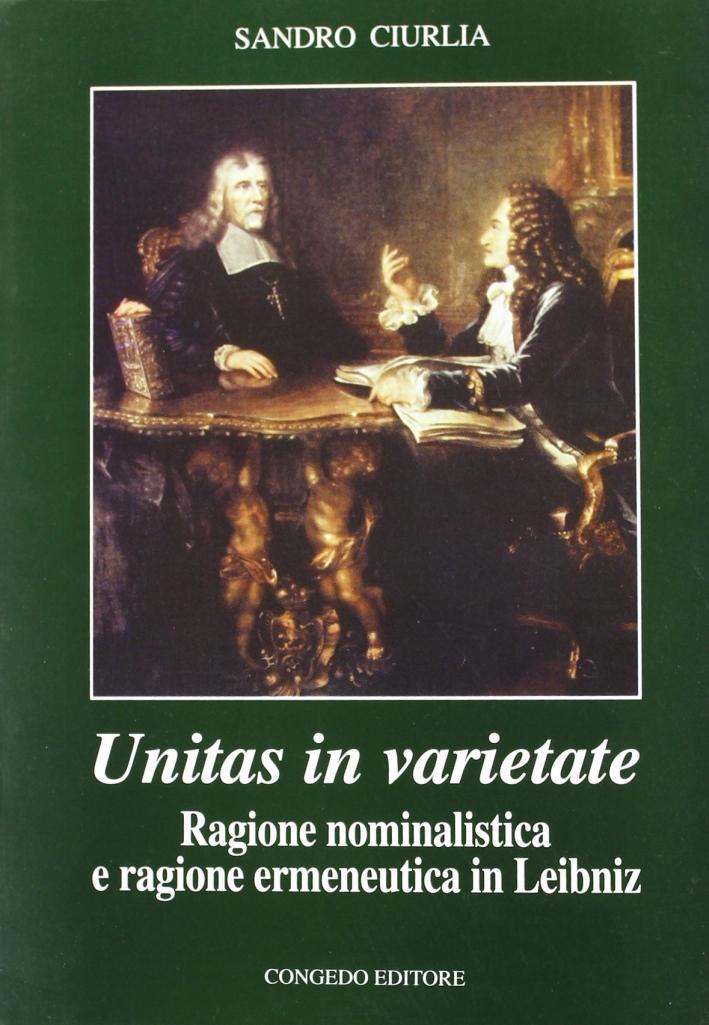 Unitas in varietate. Ragione nominalistica e ragione ermeneutica in Leibniz