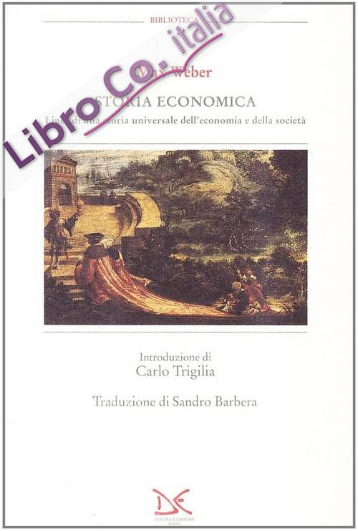 Storia economica. Linee di una storia universale dell'economia e della società.