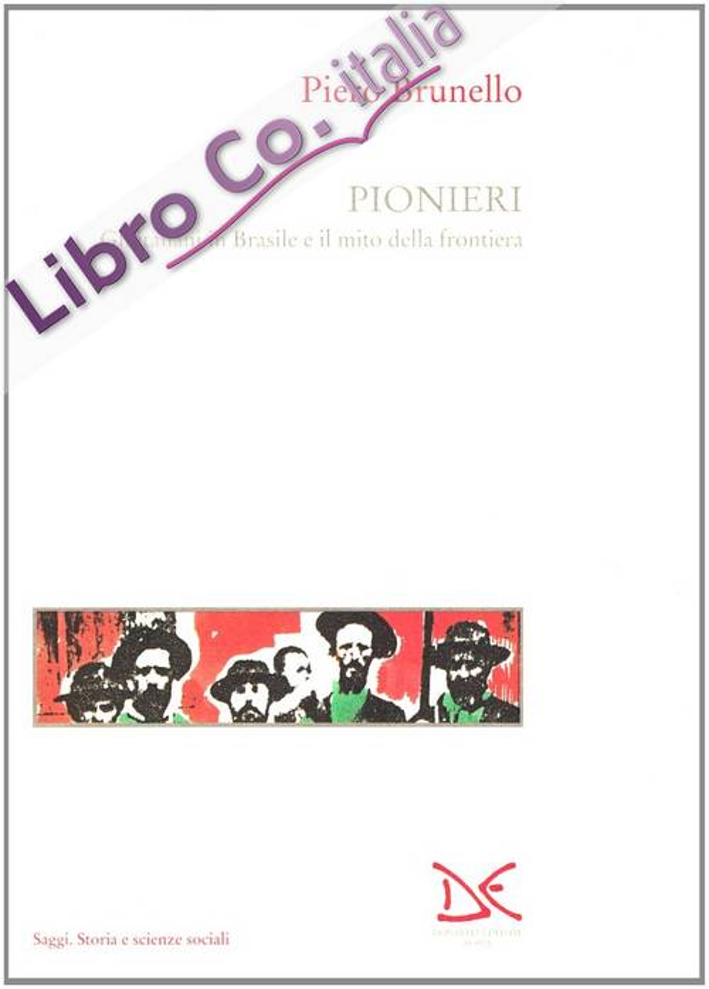 Pionieri. Gli italiani in Brasile e il mito della frontiera
