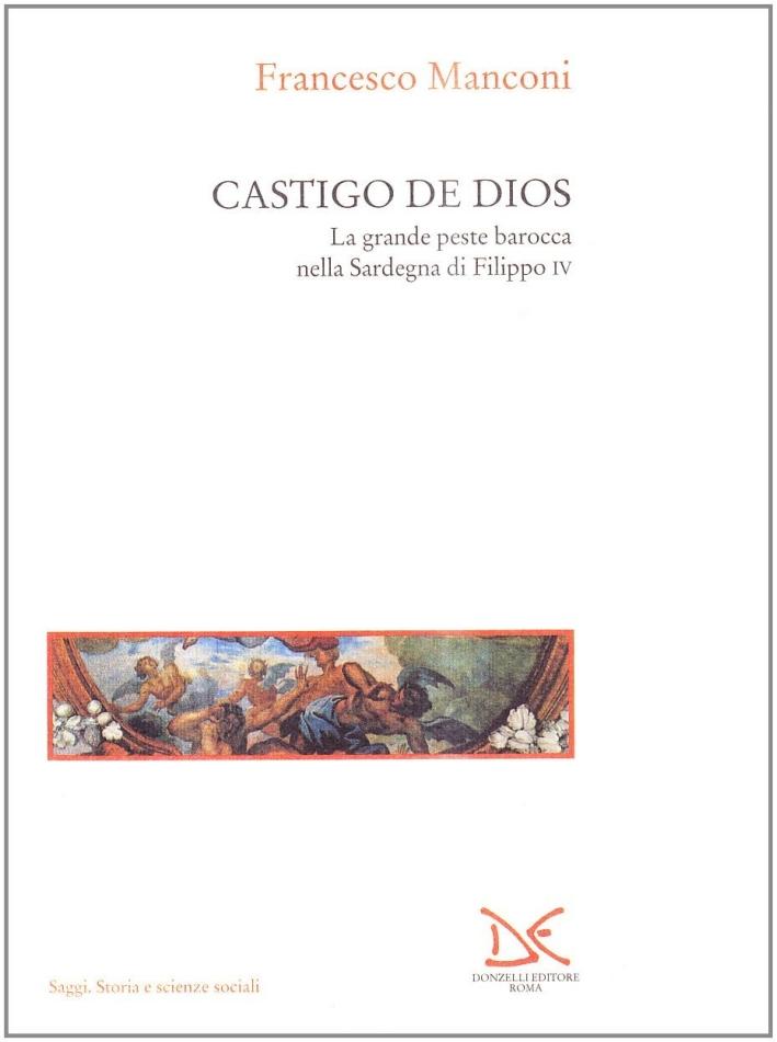 Castigo de Dios. La grande peste barocca nella Sardegna di Filippo IV