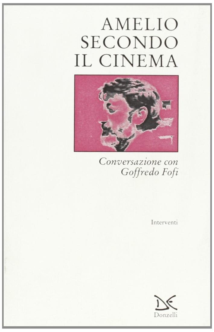 Amelio secondo il cinema. Conversazione con Goffredo Fofi.