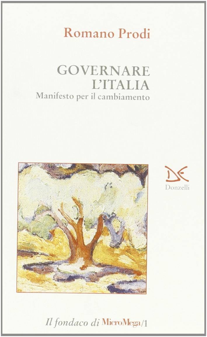 Governare l'Italia. Manifesto per il cambiamento.