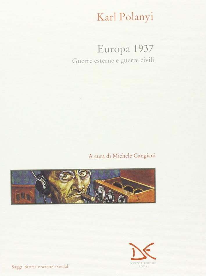 Europa 1937. Guerre esterne e guerre civili.