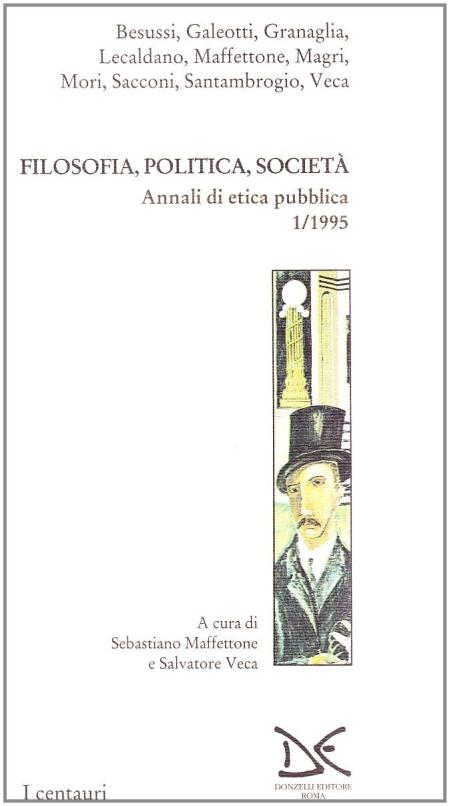 Filosofia, politica, società. Annali di etica pubblica. Vol. 1.