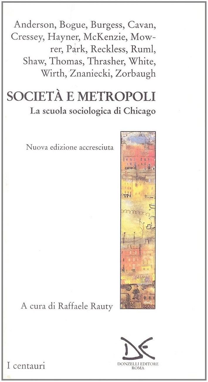 Società e metropoli. La scuola sociologica di Chicago.