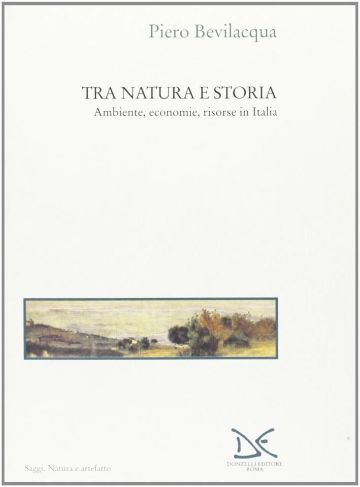 Tra natura e storia. Ambiente, economie, risorse in Italia