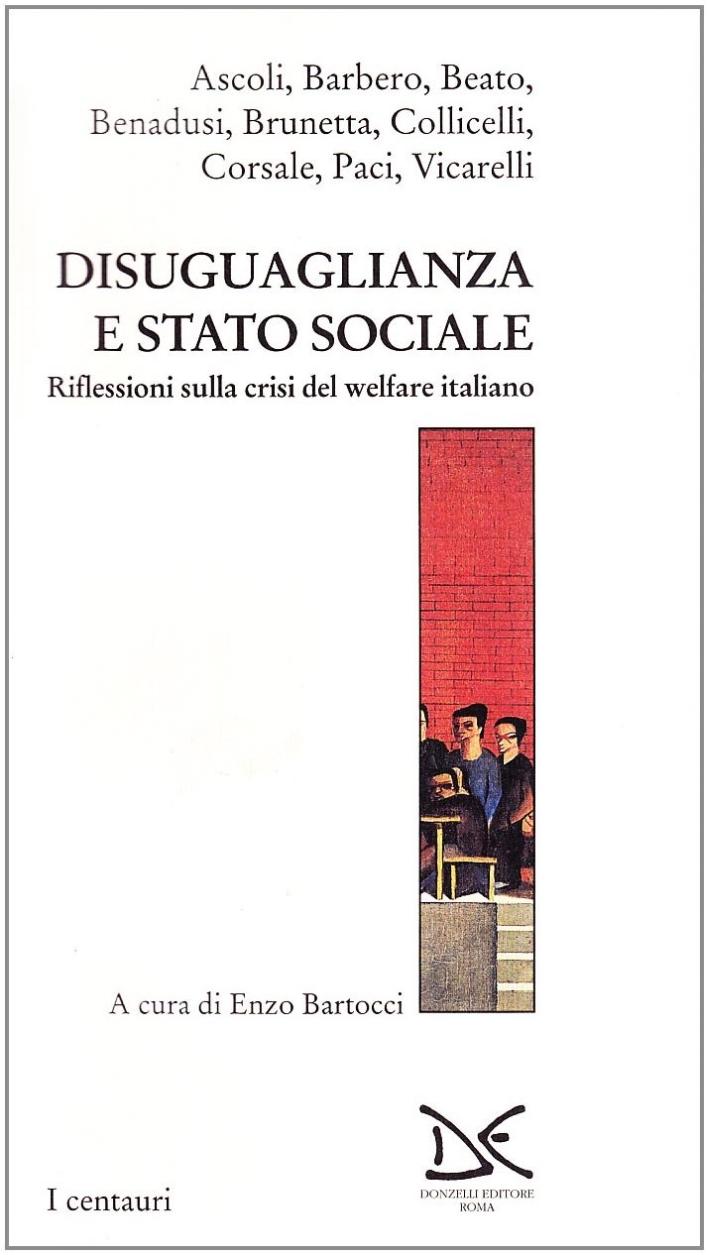 Diseguaglianza e Stato sociale. Riflessioni sulla crisi del welfare italiano