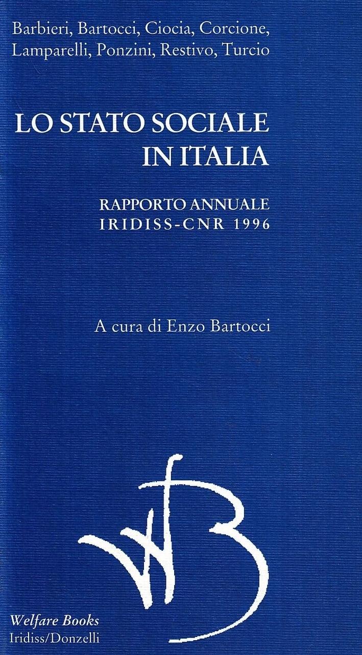 Lo stato sociale in Italia. Rapporto annuale Iridiss-CNR 1996