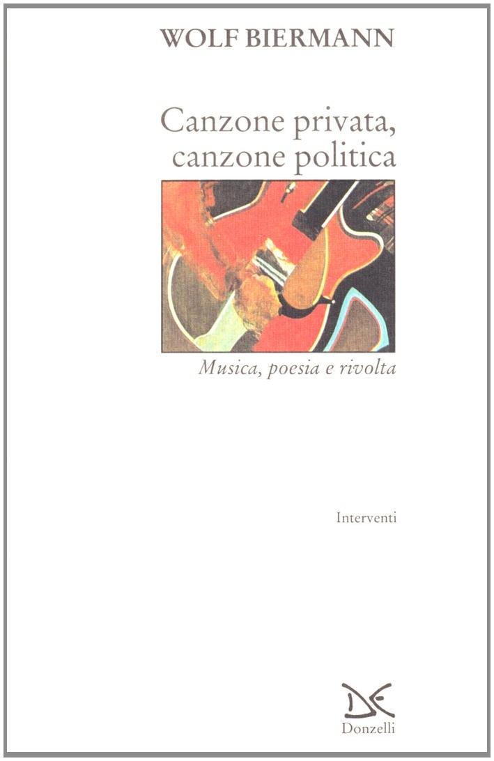 Canzone privata, canzone politica. Musica, poesia e rivolta