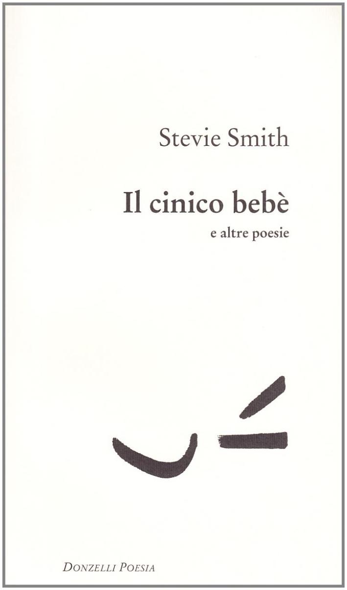 Il cinico bebè e altre poesie.