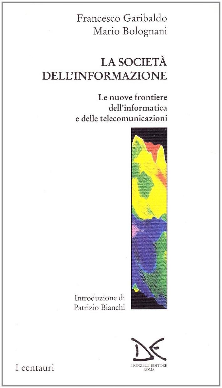 La società dell'informazione. Le nuove frontiere dell'informatica e delle telecomunicazioni.