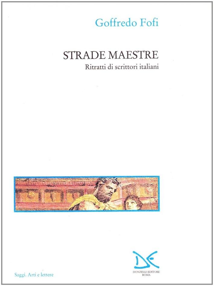 Strade maestre. Ritratti di scrittori italiani.