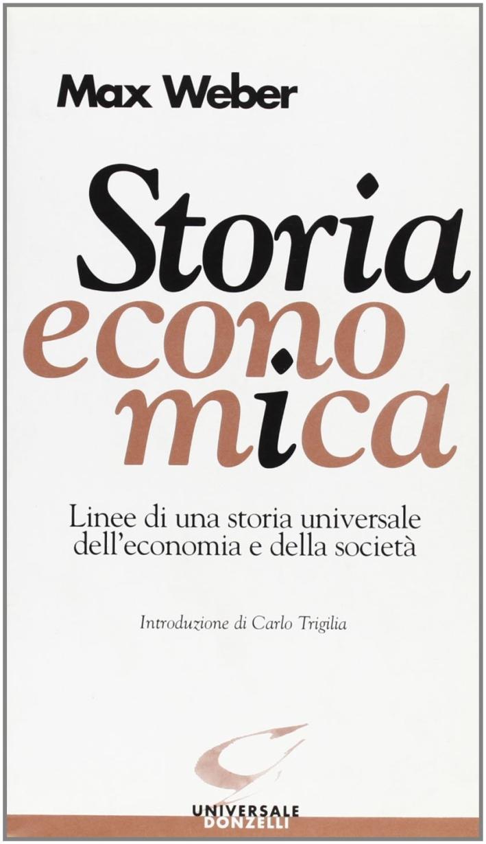 Storia economica. Linee di una storia universale dell'economia e della società