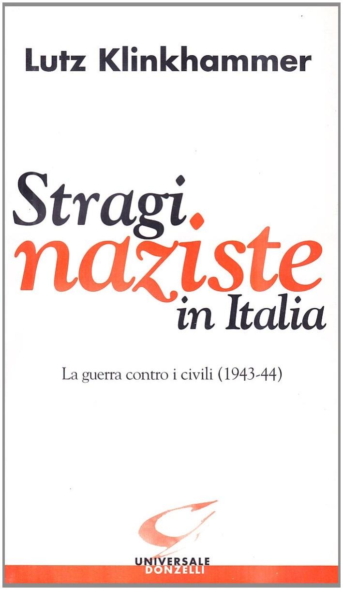 Stragi naziste in Italia. La guerra contro i civili (1943-44).