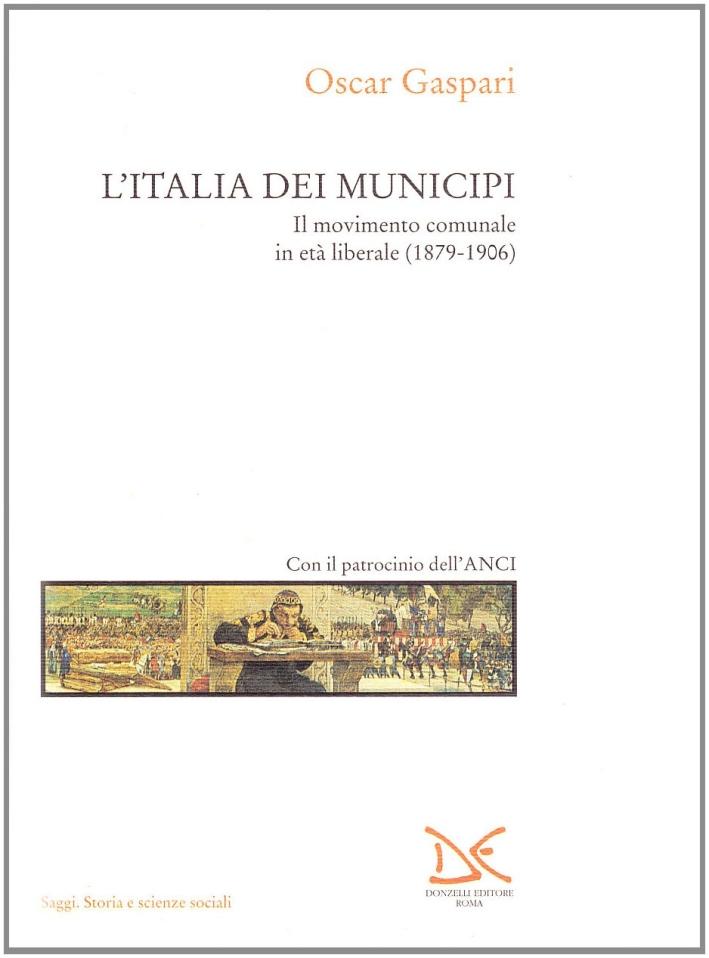 L'Italia dei municipi. Il movimento comunale in età liberale (1879-1906).